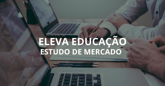 Estudo De Mercado Eleva Educação