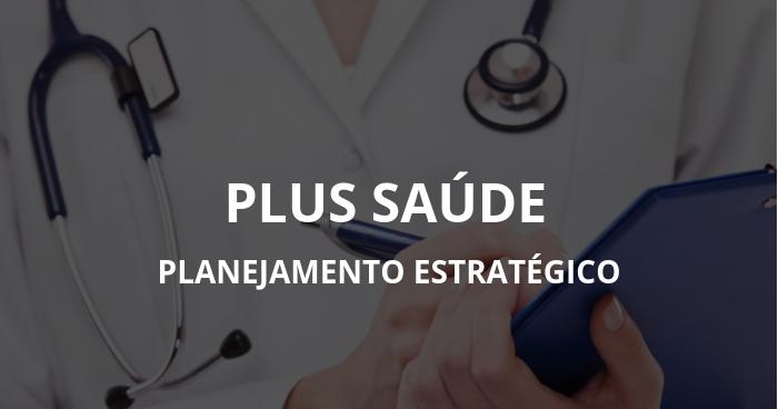 Planejamento Estratégico Plus Saúde