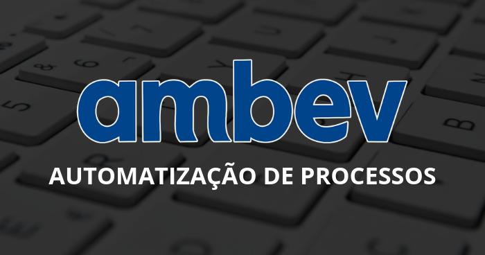Automatização De Processos Ambev