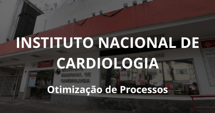 Instituto Nacional De Cardiologia: Otimização De Processos
