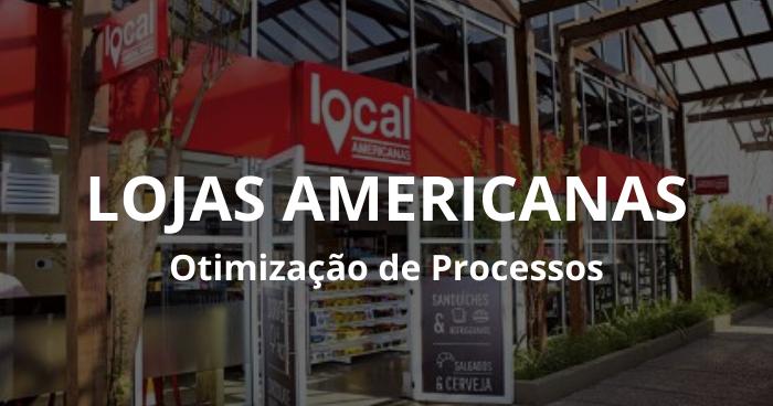 Lojas Americanas: Otimização De Processos