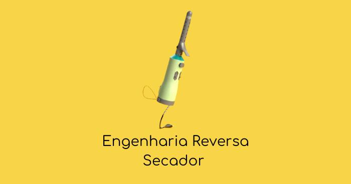 Engenharia Reversa - Modelagem Do Secador Para Transição Capilar